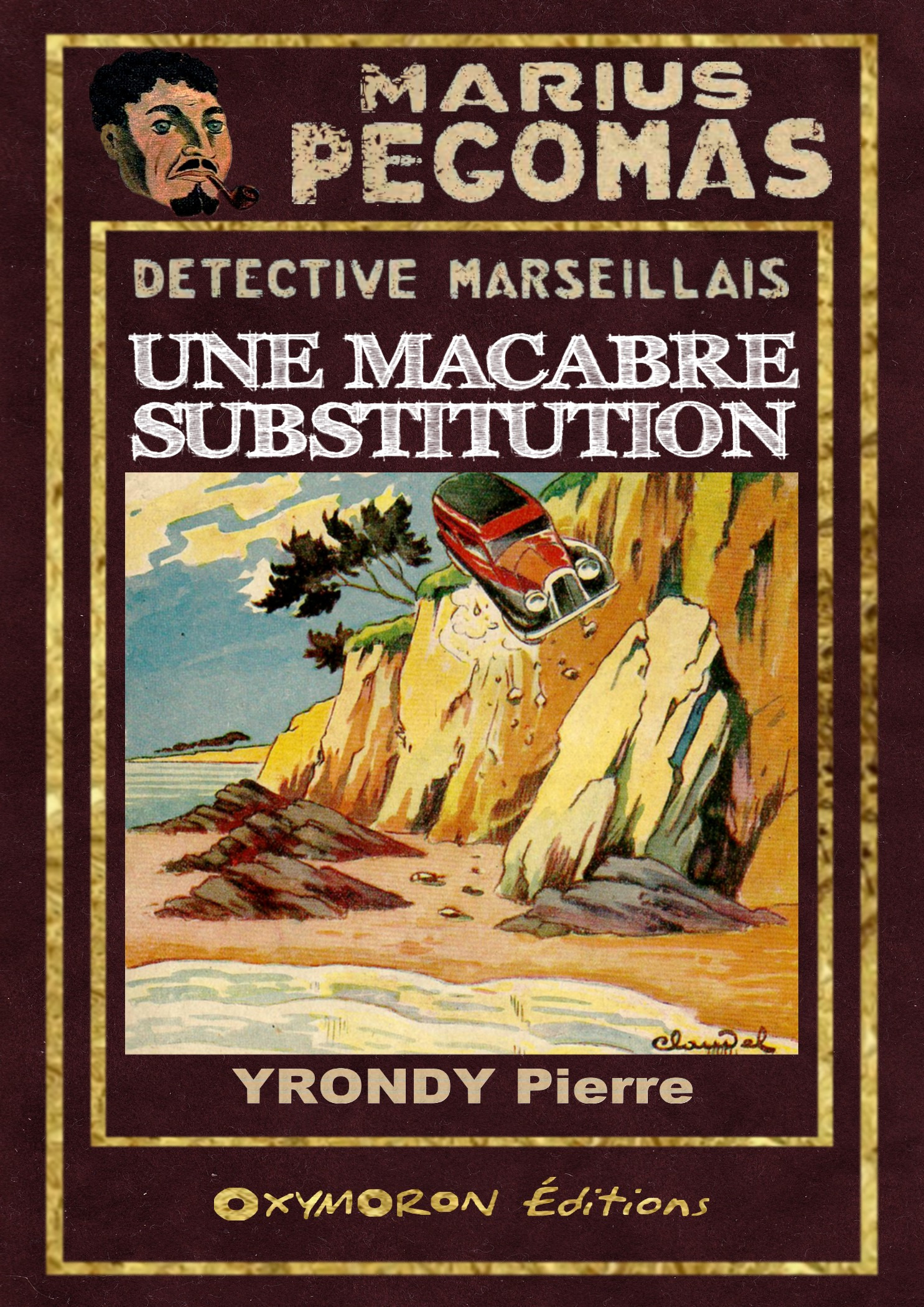 Une macabre substitution  - Pierre Yrondy