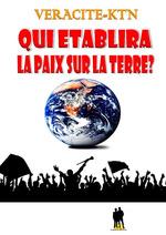 Qui établira la paix sur la terre ?  - Véracité-Ktn