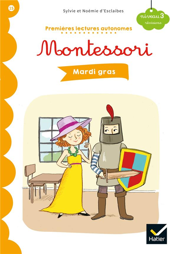 Premières lectures autonomes Montessori T.15 ; mardi gras