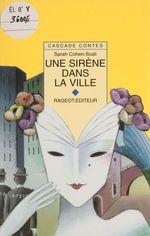 Vente Livre Numérique : Une sirène dans la ville  - Sarah Cohen-Scali