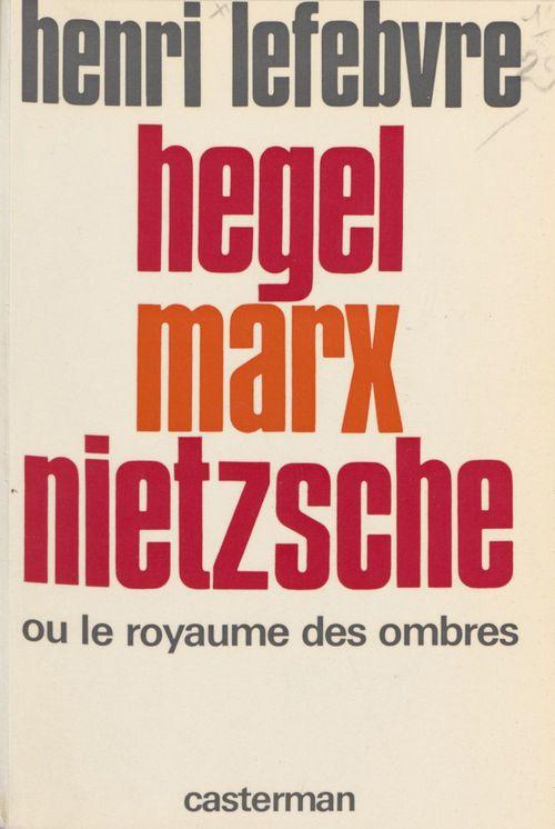 Hegel, Marx, Nietzsche ou le Royaume des ombres