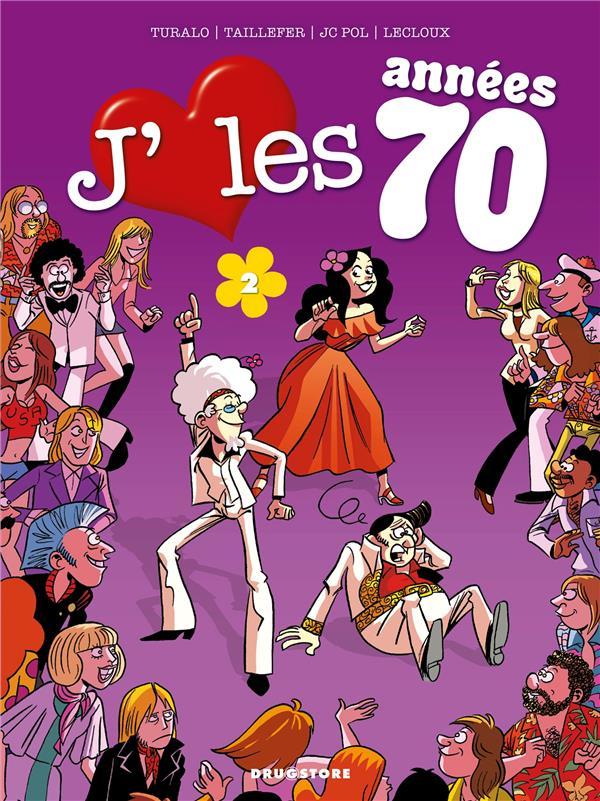 J'aime les années 70 t.2