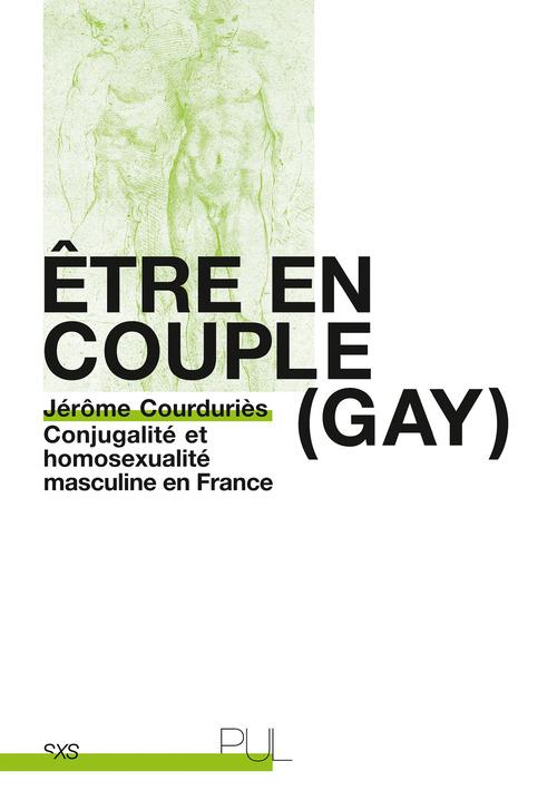 être en couple (gay) ; conjugalité et homosexualité masculine en France