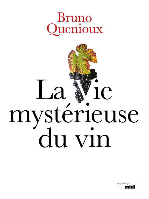 La vie mystérieuse du vin