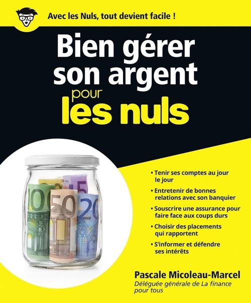 Bien gérer son argent pour les nuls (édition 2013)