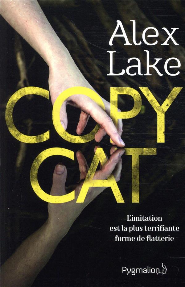 Copycat ; l'imitation est la plus terrifiante forme de flatterie