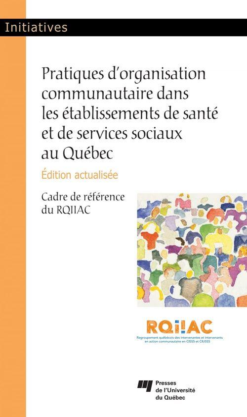 Pratiques d'organisation communautaire dans les établissements de santé et de services sociaux au Québec