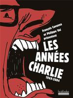 Couverture de Les années charlie, 1969-2004