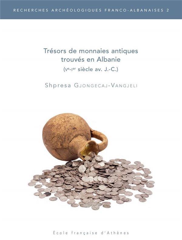 Trésors de monnaies antiques trouvés en Albanie (Ve-Ier siècle av. J.-C.)