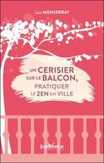 Un cerisier sur le balcon : pratiquer le zen en ville