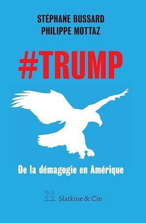 #Trump ; de la démagogie en Amérique