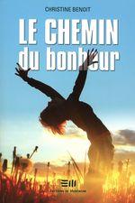 Vente Livre Numérique : Chemin de bonheur Le  - Christine Benoit