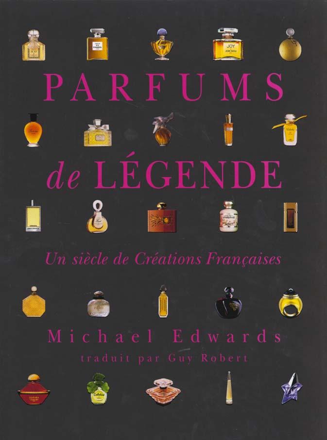 Parfums de légende, un siècle de création