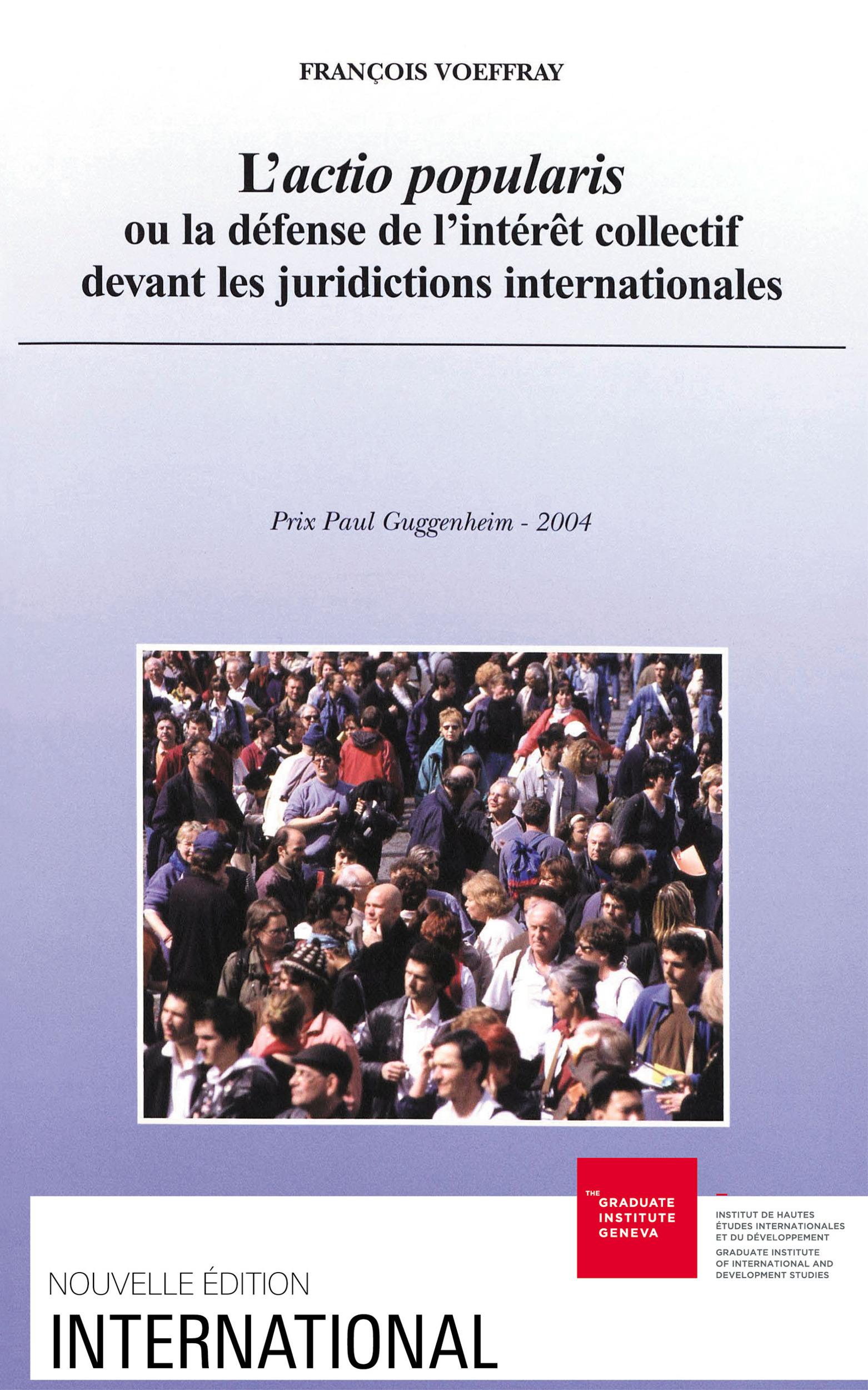 L'actio popularis ou la defense de l'interet collectif devant les jur idictions internationales