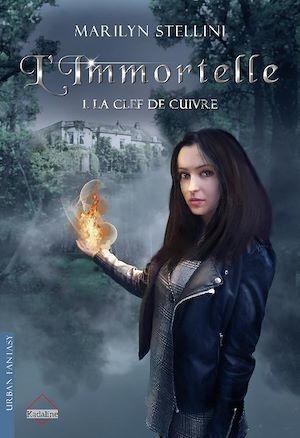 L'Immortelle. 1 - La Clef de cuivre  - Marilyn Stellini