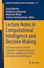 Lecture Notes in Computational Intelligence and Decision Making  - Volodymyr Lytvynenko - Waldemar Wójcik - Sergii Babichev - Svetlana Vyshemyrskaya