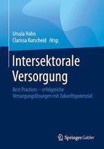 Intersektorale Versorgung  - Clarissa Kurscheid - Ursula Hahn