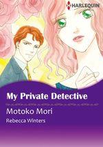 Vente Livre Numérique : Harlequin Comics: My Private Detective  - Motoko Mori - Rebecca Winters