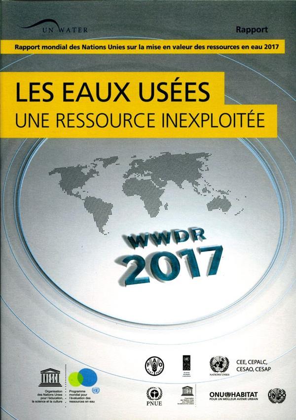 Rapport mondial des Nations Unies sur la mise en valeur des ressources en eau 2017 ; les eaux usées : une ressource inexploitée
