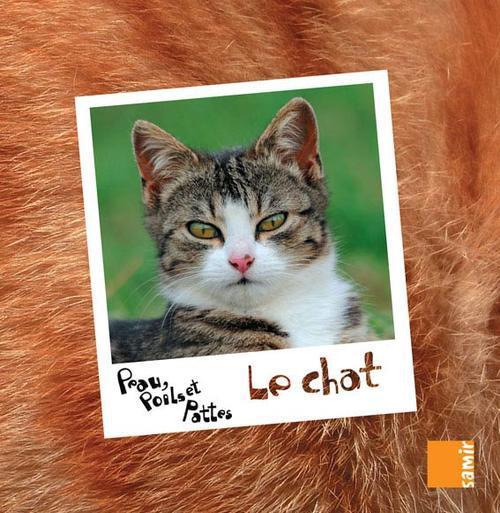 Peau, Poils Et Pattes; Le Chat