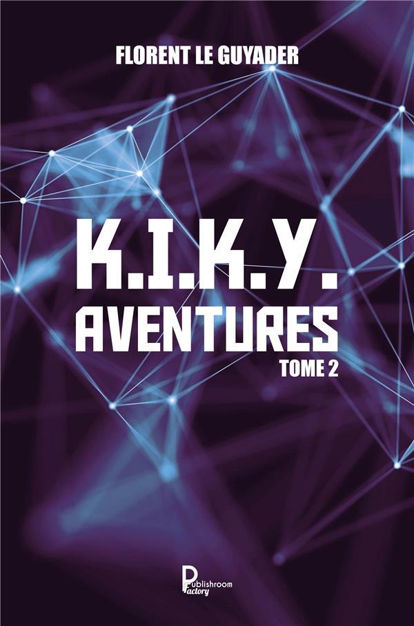 K.I.K.Y. aventures t.2