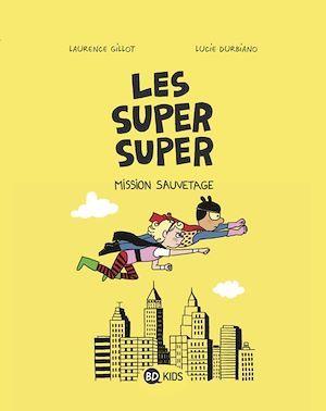 Les Super Super, Tome 02
