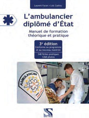 L'ambulancier diplômé d'Etat ; manuel de formation théorique et pratique (3e édition)