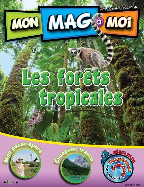 MON MAG à MOI, VOL.6, NO 4, Les forêts tropicales