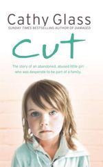 Vente EBooks : Cut: The true story of an abandoned, abused little girl who was desper  - Cathy Glass