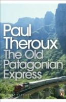 THE OLD PATAGONIAN EXPRESS: BY