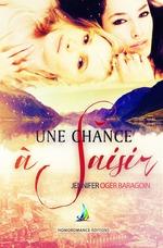Une chance à saisir - Tome 1 | Livre lesbien, roman lesbien  - Jennifer Oger Baragoin