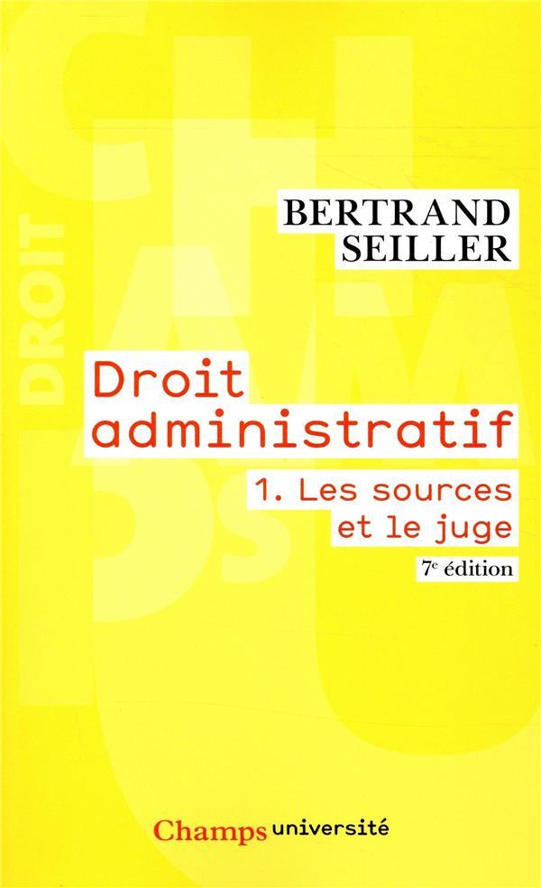 Droit administratif t.1 ; les sources et le juge (7e édition)