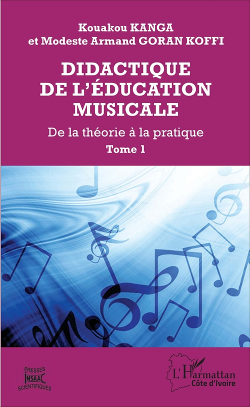 Didactique de l'éducation musicale t.1 ; de la théorie à la pratique