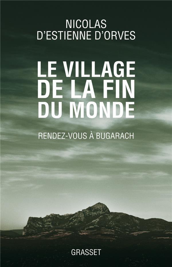 Le village de la fin du monde ; rendez-vous à Bugarach
