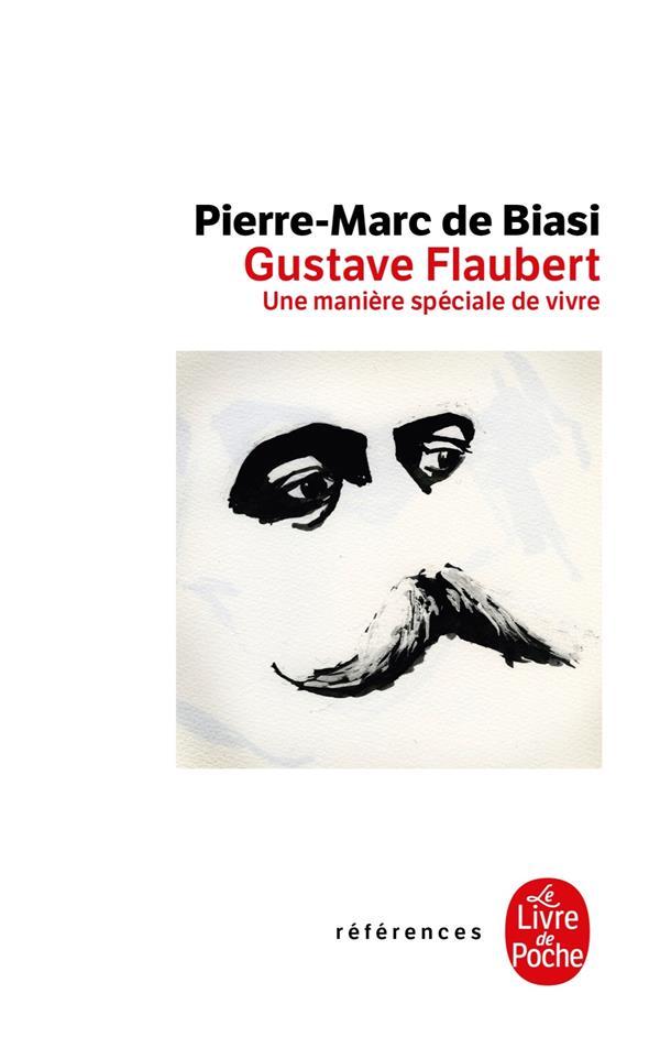 Gustave Flaubert, une matière spéciale de vivre
