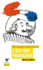 Dictionnaire amoureux ; de l'esprit français