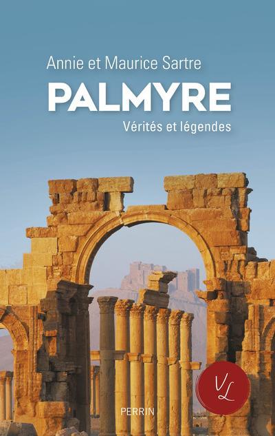 Palmyre ; vérités et légendes