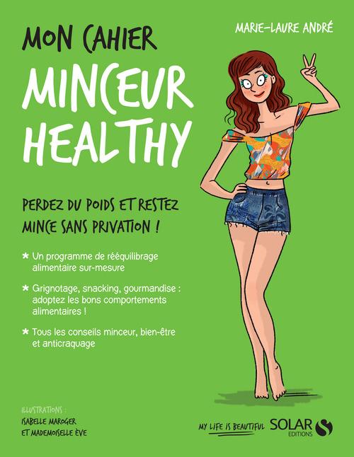 Vente EBooks : Mon cahier Minceur healthy  - Marie-Laure ANDRÉ