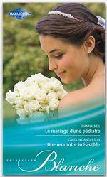 Vente Livre Numérique : Le mariage d'une pédiatre - Une rencontre irrésistible  - Caroline Anderson - Joanna Neil