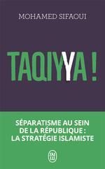 Taqiyya ! séparatisme au sein de la République : la stratégie islamiste