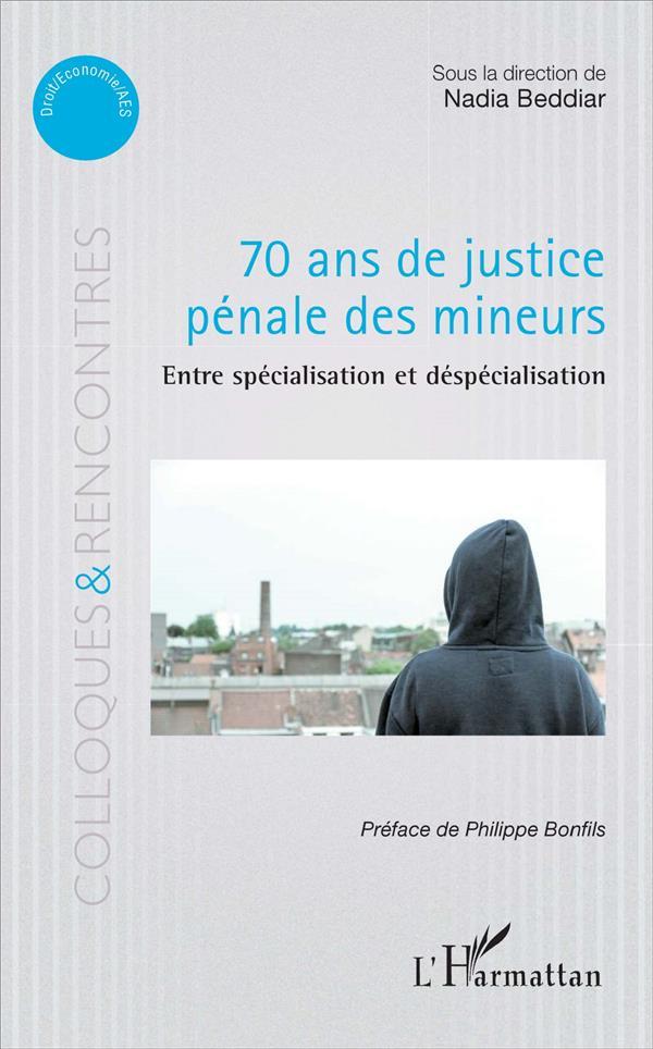 70 ans de justice pénale des mineurs ; entre spécialisation et déspécialisation