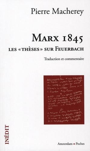 Marx 1845 ; les thèses de Feuerbach