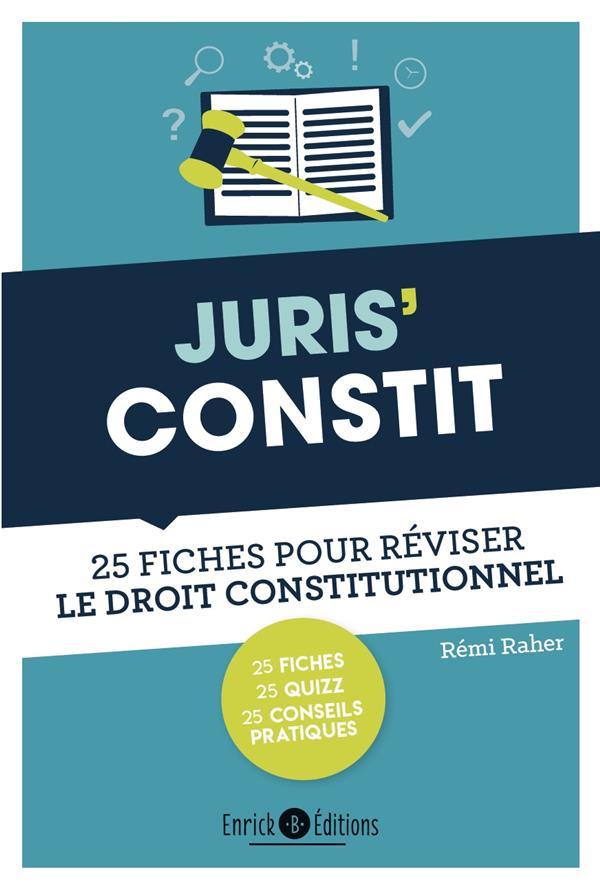 Juris'constit ; 25 fiches pour réviser le droit constitutionnel