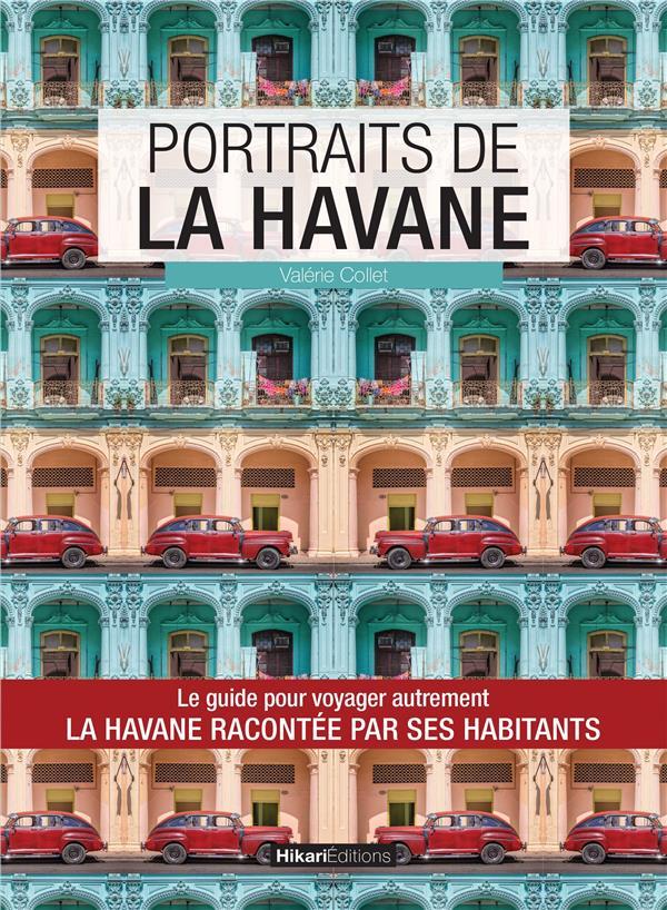Portraits de La Havane ; La Havane racontée par ses habitants