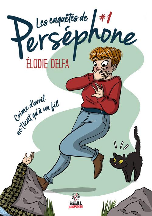 Les enquetes de persephone - t01 - crime d'avril ne tient qu'a un fil - les enquetes de persephone #  - Élodie Delfa