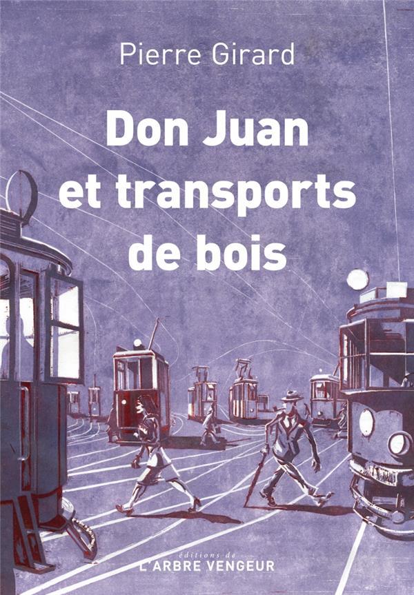 DON JUAN ET TRANSPORT DE BOIS  -  CHRONIQUES (1935-1953)