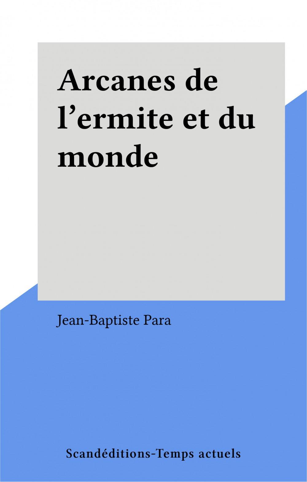 Vente Livre Numérique : Arcanes de l'ermite et du monde  - Jean-Baptiste Para