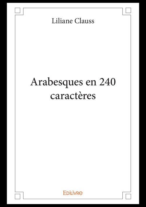 Arabesques en 240 caractères