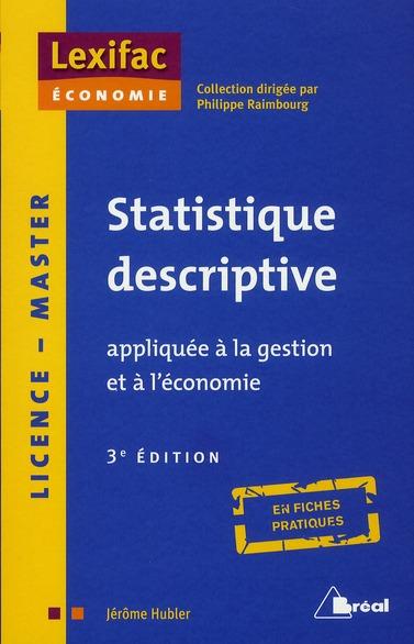 Statistique Descriptive Appliquee A La Gestion Et A L'Economie (3e Edition)