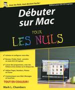 Vente Livre Numérique : Débuter sur Mac pour les Nuls  - Mark L. CHAMBERS